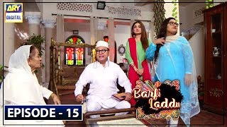 Barfi Laddu Episode 15 | 5th Sep 2019 | ARY Digital Drama