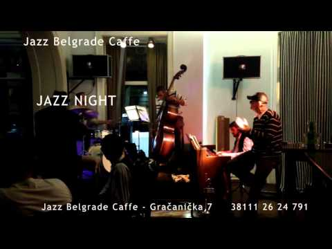 Jazz Belgrade Caffe    JAZZ NIGHT