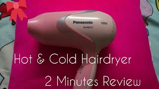 Hot & Cold Hairdryer - Panasonic || 2 Minutes Review||