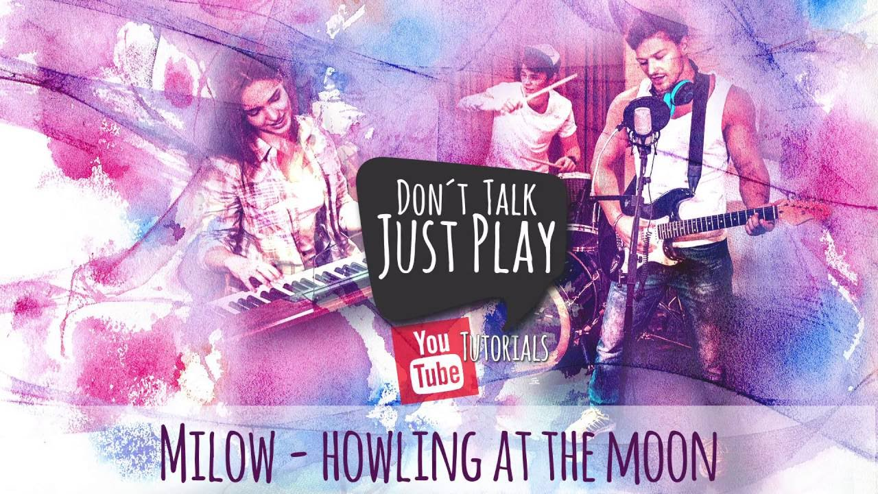 MILOW - HOWLING AT THE MOON - How to play-Tutorial ...