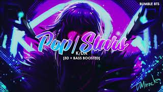 [3D+BASS BOOSTED] K/DA - POP/STARS (FT. (G)I-DLE, MADISON BEER & JAIRA BURNS) | bumble.bts
