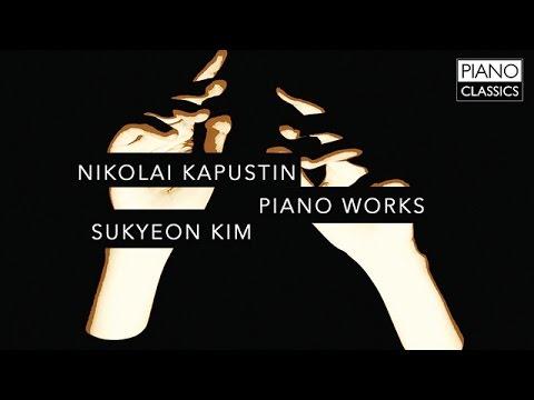 Nikolai Kapustin Piano Works (Full Album) played by Sukyeon Kim