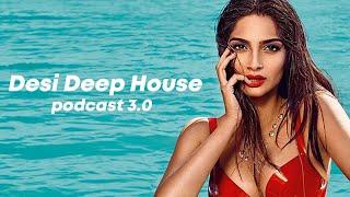 Desi Deep House Podcast 3.0   DJ Hani Dubai, DJ Buddha Dubai, DJ Sib Dubai