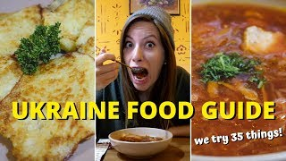 UKRAINE FOOD GUIDE | Introduction to Ukrainian Cuisine (WE TRY 35 THINGS!)