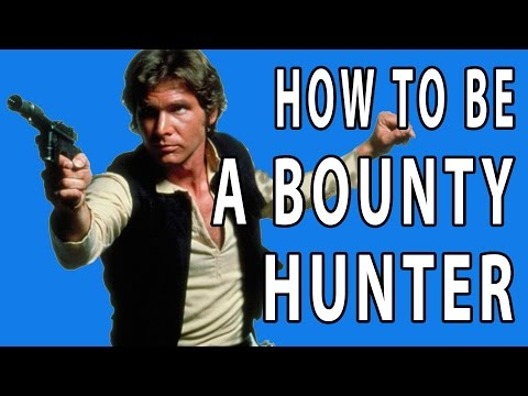 How To Be A Bounty Hunter - EPIC HOW TO