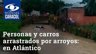 Personas y carros arrastrados por arroyos: emergencias en Atlántico por tormenta Iota