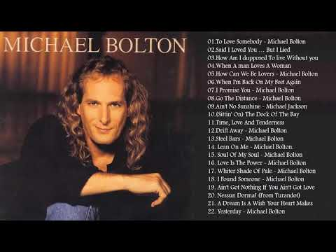 Michael Bolton Greatest Hits - Best Songs Of Michael Bolton Nonstop Collection ( Full Album)