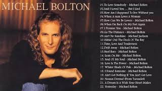 Michael Bolton Greatest Hits Best Songs Of Michael Bolton Nonstop Collection Full Album MP3