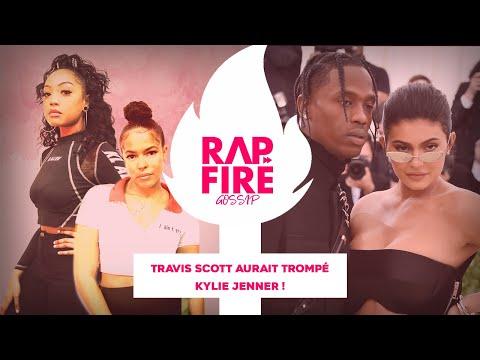 RAP FIRE GOSSIP - Travis Scott aurait trompé Kylie Jenner !!