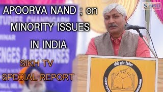 Minority Issues In India; Prof. Apoorva Nand ( JNU ) . Sikh TV Special Report