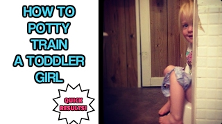How to Potty Train a Toddler Girl - Quick Results!