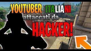 YouTubers ITALIANI ATTACCATI da HACKER su Fortnite Battle Royale