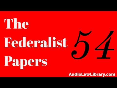 Federalist Papers - #54 The Apportionment of Members Among the States (Audiobook)