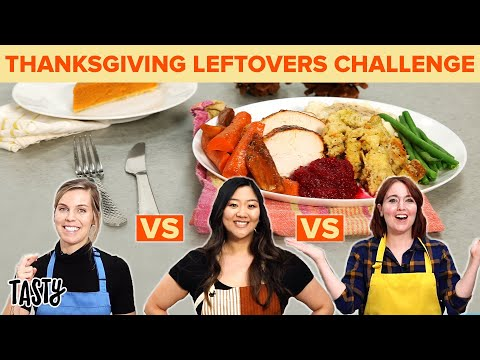 Who Will Transform Thanksgiving Leftovers Into The Best Dish? • Tasty