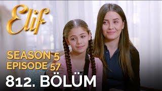 Elif 812. Bölüm | Season 5 Episode 57