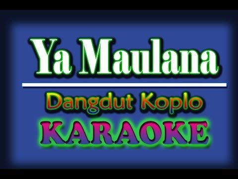 Ya Maulana Karaoke Koplo