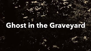 The Scattergoods - Ghost in the Graveyard [lyric video]