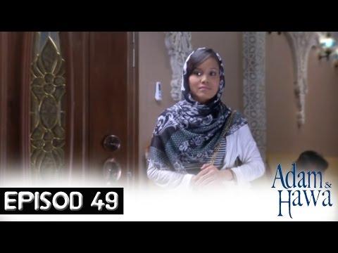 Adam Dan Hawa - Episod 49