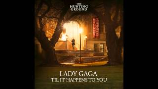 Lady Gaga - Til It Happens To You (Official Audio+Lyric)