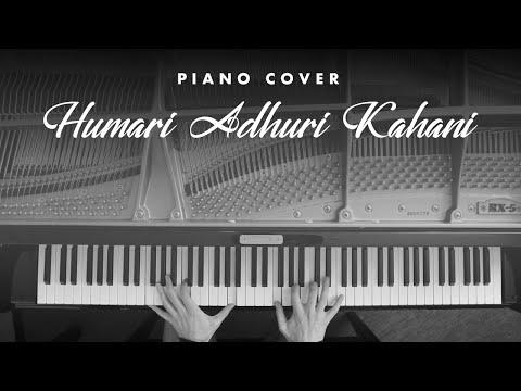 Hamari Adhuri Kahani - Piano Cover by Nawal Pathak