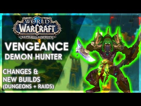 BfA - Vengeance Demon Hunter CHANGES & NEW BUILDS (5man / Raids)
