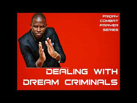 DEALING WITH DREAM CRIMINALS