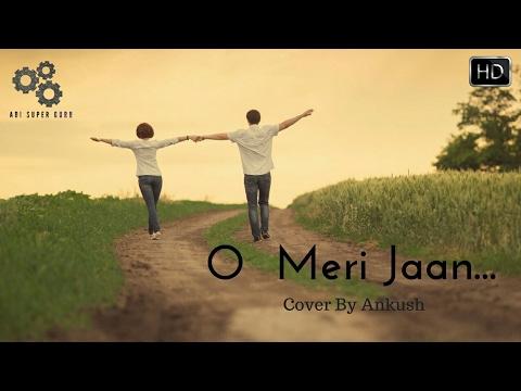 O Meri Jaan   Life in A Metro   Kay Kay   Music by Pritam   Cover by Ankush   Edited by Adi  