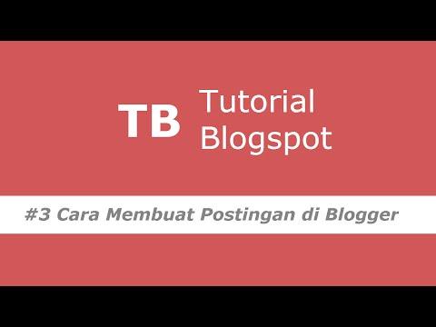Cara Membuat Postingan / Artikel di Blog Platform Blogspot