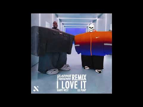 I LOVE IT - VLADIMIR CAUCHEMAR Remix // KANYE WEST & LIL PUMP