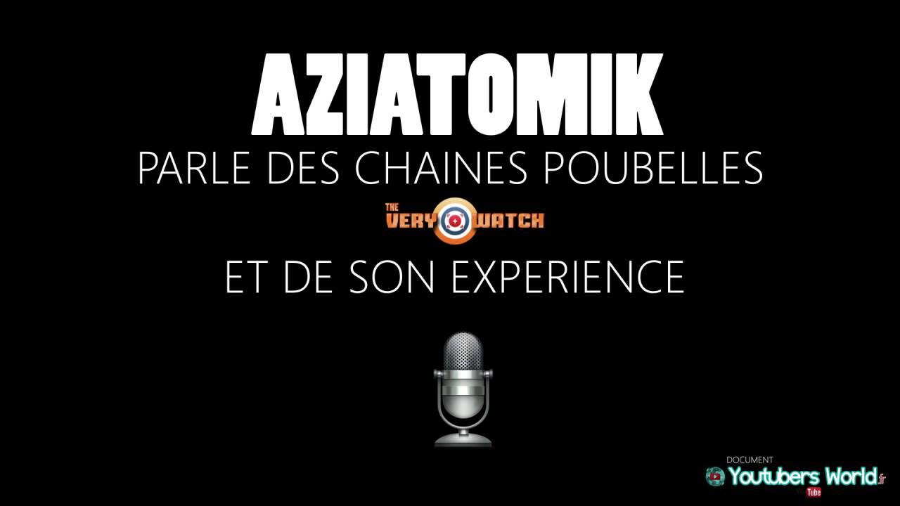 Aziatomik se livre sur les chaînes poubelles et TheVeryWatch – YoutubersWorld.fr
