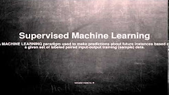 Medical vocabulary: What does Supervised Machine Learning mean