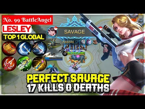 PERFECT SAVAGE, 17 Kills 0 Deaths [ Top 1 Global Lesley ] No. 99 BattleAngel - Mobile Legends