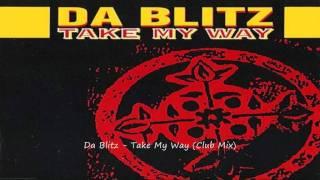 Da Blitz - Take My Way (Club Mix)
