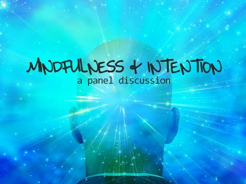 Mindfulness & Intention - Panel Discussion with Meditation & Mindfulness Experts - Deepak Chopra