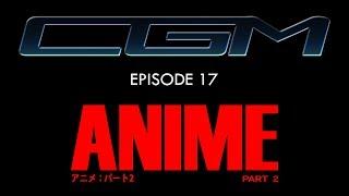 CGM 17 - ANIME Part. 2 (feat. Yvan) (Gundam, AKIRA & Patlabor)