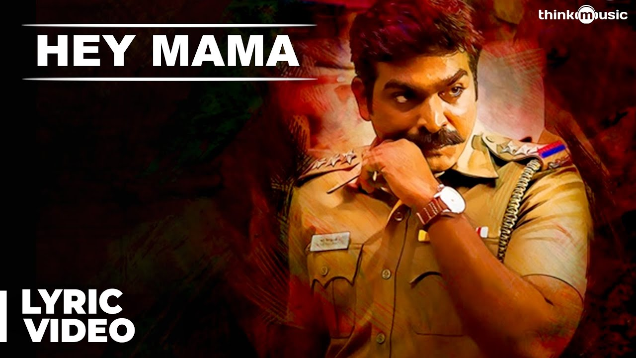 Hey Mama Song with Lyrics | Sethupathi | Vijay Sethupathi | Remya Nambeesan | Nivas K Prasanna