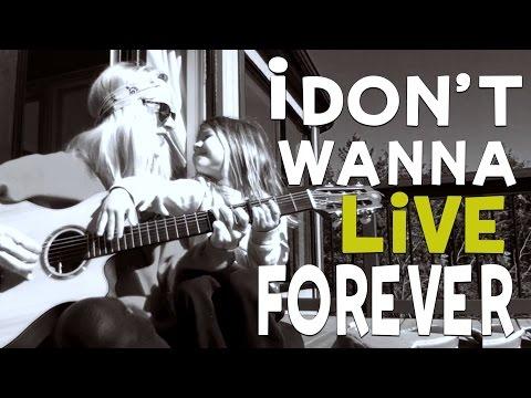 I Don't Wanna Live Forever - (ZAYN Taylor Swift...
