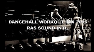 Ras Sound Intl. presents the best off Dancehall Fitness / Workout Mix 2015