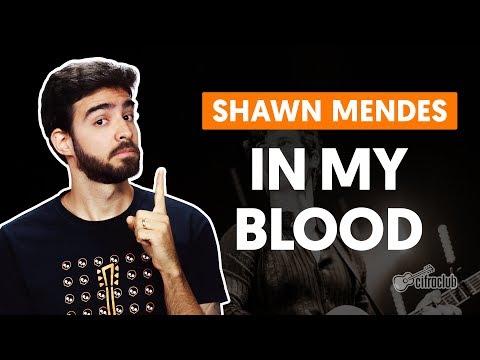 IN MY BLOOD - Shawn Mendes (aula De Violão Simplificada)