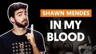 IN MY BLOOD - Shawn Mendes (aula de violão simplificada) Video