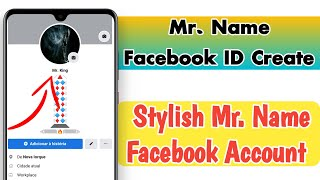 How To Make Mr. Name Facebook Account 2021। How to create stylush Mr. name facebook account