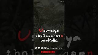 Viral pattu poovaasam poiyaagumaa song status/Usuraiya tholaichaen unakulle song whatsapp status