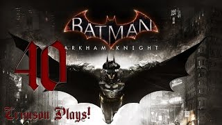 Batman: Arkham Knight l Part 40 l Finding Firefighters