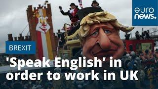 'Speak English' in order to work in UK, Britain tells post-Brexit migrants