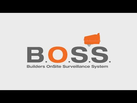 B.O.S.S. (Builders OnSite Surveillance System)