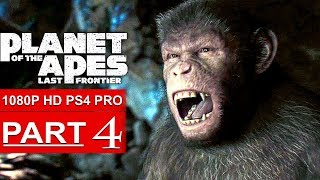 PLANET OF THE APES Last Frontier Gameplay Walkthrough Part 4 [1080p HD PS4 PRO] - No Commentary
