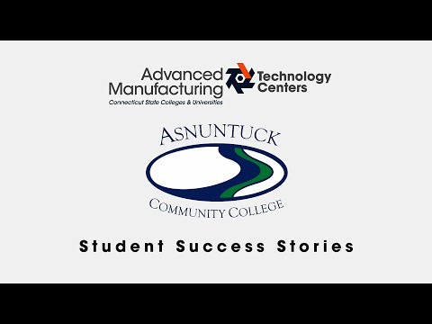Asnuntuck Community College - Student Success Story