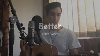 """Better"" - Tyler Ward (Acoustic Cover)"
