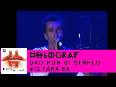 Holograf - Fara ea (Pur si simplu Sala Polivalenta)