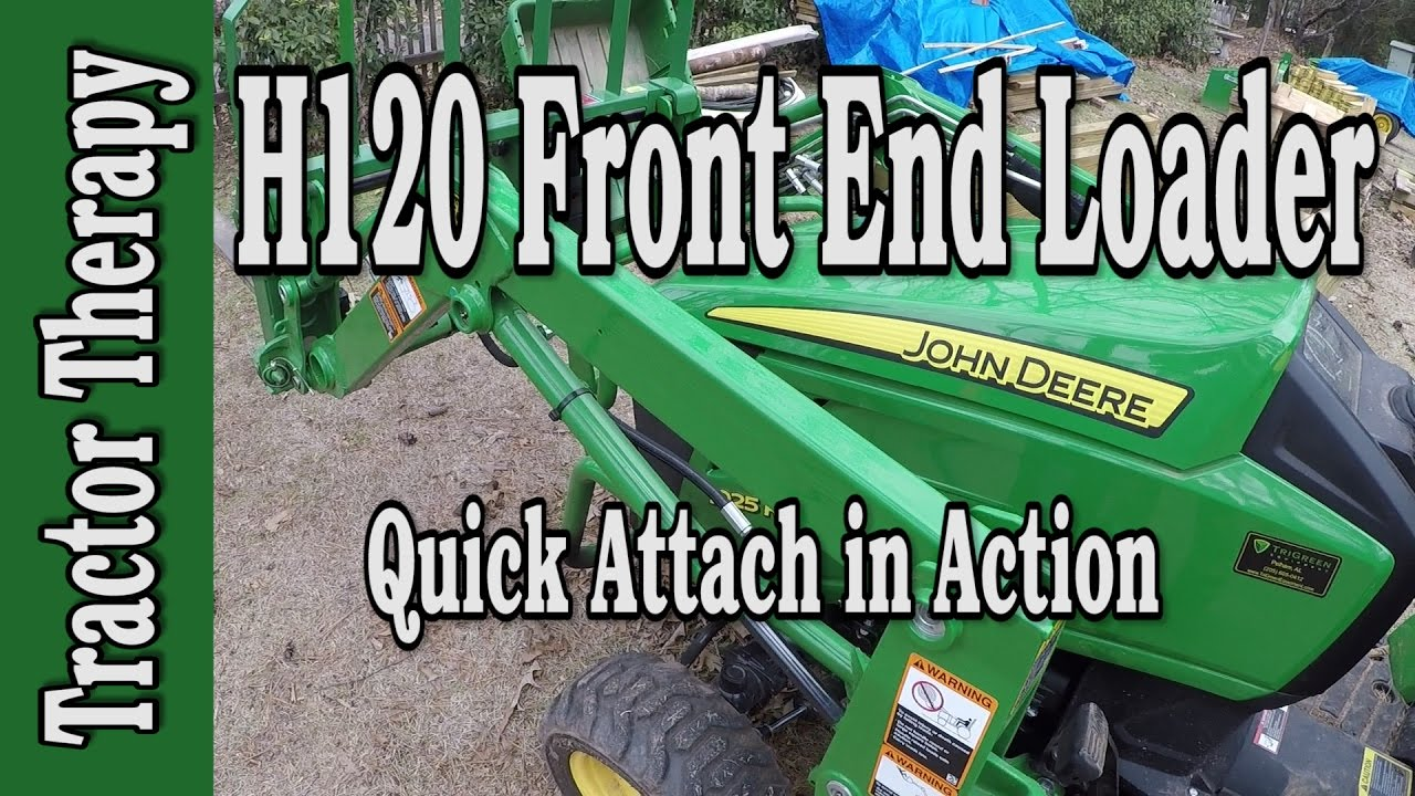 Deere H120 Quick Attach Front End Loader In Action